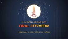 Opal CityView Đất Xanh - dự án căn hộ đáng đầu tư & định cư lý tưởng tại Bình Dương ?