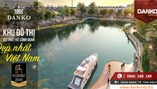 Sống Tận hưởng tại Danko City - khu đô thị có thiết kế cảnh quan đẹp nhất Việt Nam