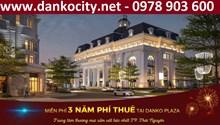 Cập nhật tiến độ dự án Danko City, Thái Nguyên và bảng giá đầu tư