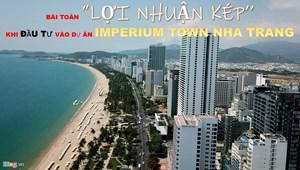 Mở bán 20 căn Imperium Tow Nha Trang – Căn hộ biển Nha Trang sở hữu lâu dài