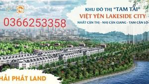Việt Yên Lakeside City, Bắc Giang - nhận đặt chỗ thiện chí những lô đất đẹp như hoa hậu